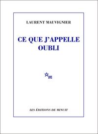 Ce que j'appelle oubli | Mauvignier, Laurent