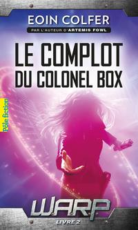 W.A.R.P. (Tome 2) - Le complot du colonel Box | Colfer, Eoin