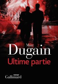 Ultime partie | Dugain, Marc