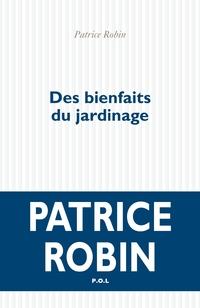 Des bienfaits du jardinage | Robin, Patrice