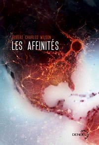 Les Affinités | Wilson, Robert Charles