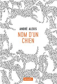 Nom d'un chien | Alexis, André