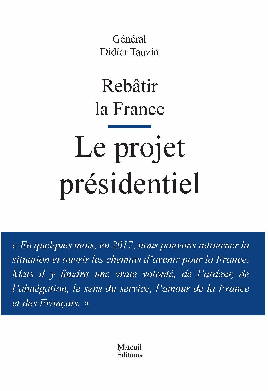 Rebâtir la France. Le projet présidentiel
