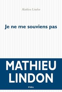 Je ne me souviens pas | Lindon, Mathieu