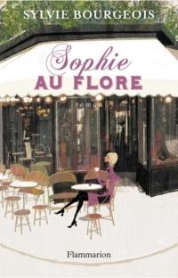 Sophie au Flore   Bourgeois, Sylvie