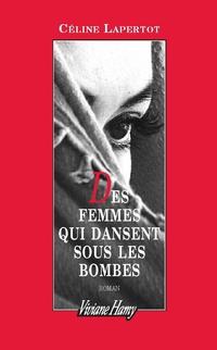 Des femmes qui dansent sous les bombes