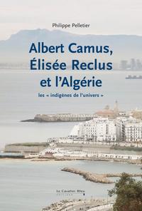 Albert Camus, Elisée Reclus...