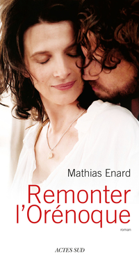 Remonter l'Orénoque | Enard, Mathias