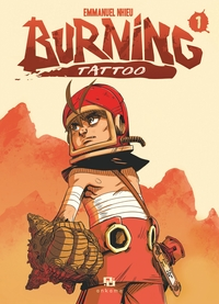 Burning Tattoo - Tome 1