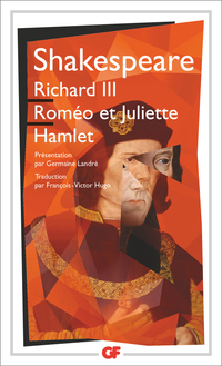 Richard III - Roméo et Juliette - Hamlet