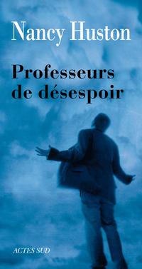 Professeurs de désespoir | Huston, Nancy