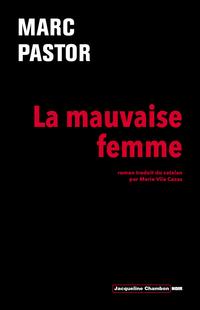 La Mauvaise Femme | Pastor, Marc
