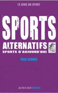 Sports alternatifs, sports d'aujourd'hui
