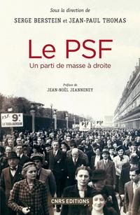 Le PSF. Un parti de masse à droite (1936-1940) | BERSTEIN, Serge