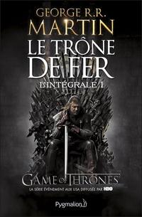 Le Trône de Fer - L'Intégrale 1 (Tomes 1 et 2) | Martin, George R.R.