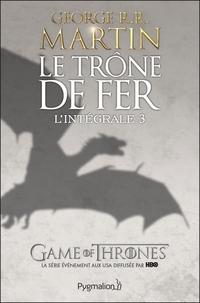 Le Trône de Fer - L'Intégrale 3 (Tomes 6 à 9) | Martin, George R.R.