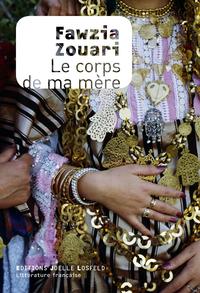 Le corps de ma mère | Zouari, Fawzia