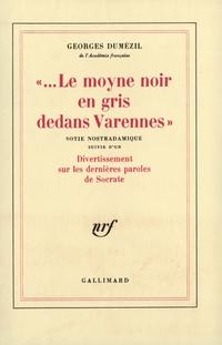"""""""Le...Moyne noir en gris dedans Varennes"""" / Divertissement sur les dernières paroles de Socrate"""