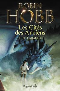 Les Cités des Anciens - L'Intégrale 1 (Tomes 1 et 2) | Hobb, Robin