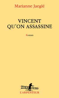 Vincent qu'on assassine | Jaeglé, Marianne