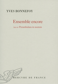 Ensemble encore / Perambulans in noctem