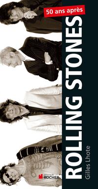 Rolling Stones, 50 ans après