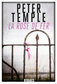 La Rose de fer | Temple, Peter