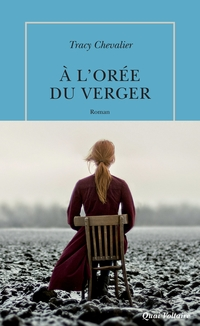 À l'orée du verger | Chevalier, Tracy