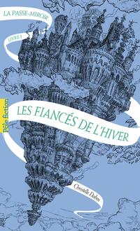 La passe-miroir (Livre 1) - Les Fiancés de l'hiver | Gapaillard, Laurent