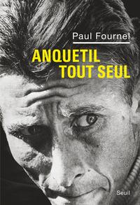 Anquetil tout seul | Fournel, Paul