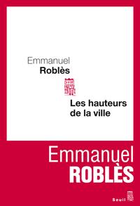 Les Hauteurs de la ville   Roblès, Emmanuel