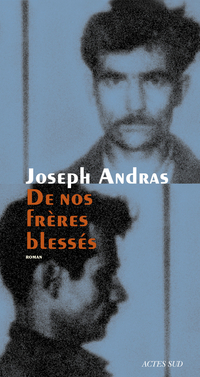 De nos frères blessés | Andras, Joseph
