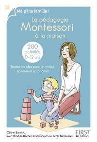 La pédagogie Montessori à la maison : 200 activités   KACHEL, Vendula