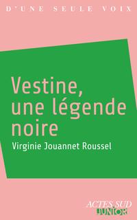 Vestine, une légende noire   Jouannet, Virginie