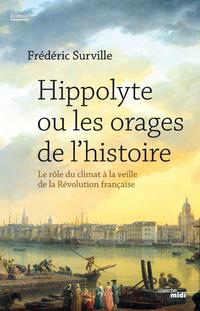 Hippolyte ou les orages de l'histoire |