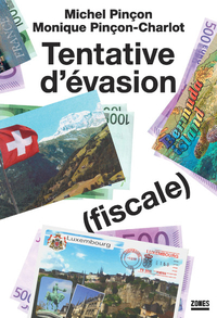 Tentative d'évasion (fiscale) | PINÇON, Michel