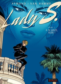 Lady S. - tome 2 - A ta santé, Suzy !