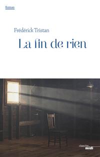 La fin de rien | TRISTAN, Frédérick