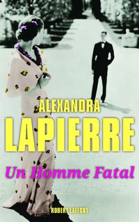 Un homme fatal | LAPIERRE, Alexandra