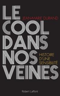 Le Cool dans nos veines   DURAND, Jean-Marie