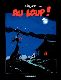 F'murrr (Hors Collection) - tome 2 - Au loup !