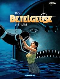 Bételgeuse - tome 5 - L'autre