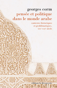 Pensée et politique dans le monde arabe | CORM, Georges