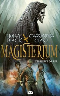 1. Magisterium : L'épreuve de fer | BLACK, Holly