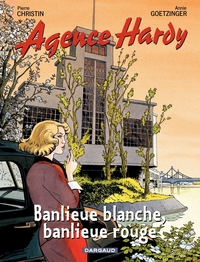 Agence Hardy - tome 4 - Banlieue rouge, banlieue blanche | Goetzinger,