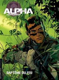 Alpha (Premières Armes) - Tome 1 - Baptême du feu