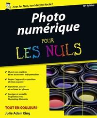 Photographie numérique pour les Nuls, 16ème édition | KING, Julie Adair