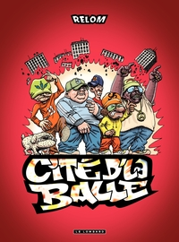 Cité d'la balle - Tome 1 - Burn, la cité, burn ! |