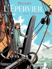 Epervier (L') - Tome 4 - CAPTIVES A BORD