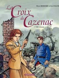 La Croix de Cazenac - Tome 1 - Cible soixante